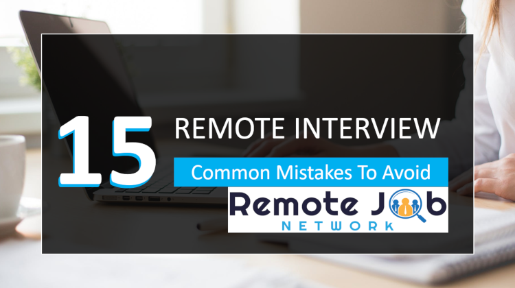 Remote Interview: 15 Common Mistakes To Avoid